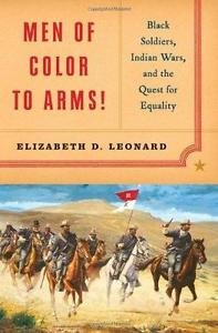 Men of Color to Arms! : Black Soldiers, Indian Wars, and the Quest for...