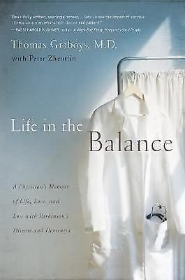 Life in the Balance : A Physician's Memoir of Life, Love, and Loss with...