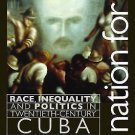 Envisioning Cuba: A Nation for All : Race, Inequality, and Politics in...
