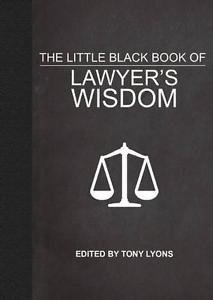 The Little Black Book of Lawyer's Wisdom (2016, Hardcover)