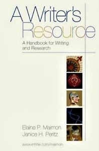 A Writer's Resource: Handbook for Writing & Research by Maimon & Peritz