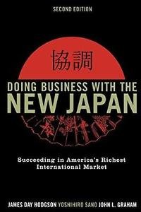 Doing Business with the New Japan : Succeeding in America's Richest...