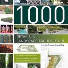 1000 Details in Landscape Architecture : A Selection of the World's Most...