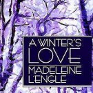 Wheaton Literary: A Winter's Love by Madeleine L'Engle (2000, Paperback)