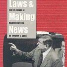 Making Laws and Making News : Media Strategies in the U. S. House of...