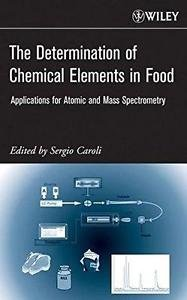 The Determination of Chemical Elements in Food : Applications for Atomic and...