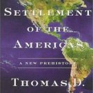 The Settlement of the Americas : A New Prehistory by Thomas D. Dillehay...