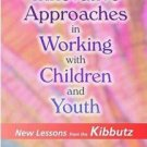 Innovative Approaches in Working with Children and Youth : New Lessons from...