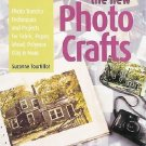 The New Photo Crafts : Photo Transfer Techniques and Projects for Fabric,...