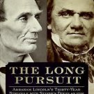 The Long Pursuit : Abraham Lincoln's Thirty-Year Struggle with Stephen...