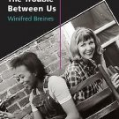 The Trouble Between Us : An Uneasy History of White and Black Women in the...