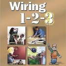 Wiring 1-2-3 : Install, Upgrade, Repair, and Maintain Your Home's Electrical...