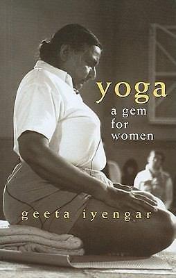 Yoga a Gem for Women by Geeta S. Iyengar (2002, Paperback)