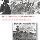 Women's Identities at War : Gender, Motherhood, and Politics in Britain and...
