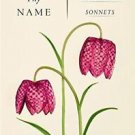 Naming Thy Name : The Music of Conversation in Shakespeare's Sonnets by...