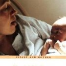The First Relationship : Infant and Mother, with a New Introduction by Daniel...