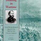Bridge Building in Wartime : Colonel Wesley Brainerd's Memoir of the 50th New...