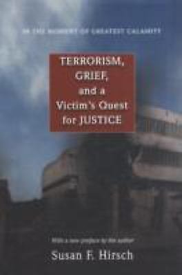 In the Moment of Greatest Calamity : Terrorism, Grief, and a Victim's Quest...