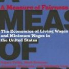 A Measure of Fairness : The Economics of Living Wages and Minimum Wages in...