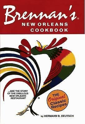 Brennan's New Orleans Cookbook Pb : With the Story of the Fabulous New...