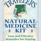 The Traveler's Natural Medicine Kit : Easy and Effective Remedies for Staying...