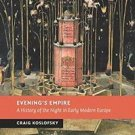 New Studies in European History: Evening's Empire : A History of the Night in...