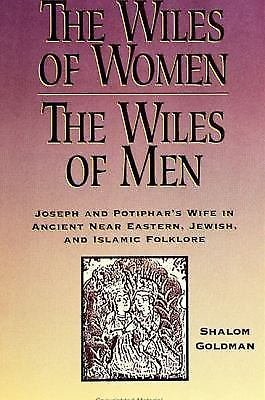 The Wiles of Women/The Wiles of Men : Joseph and Potiphar's Wife in Ancient...