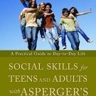 Social Skills for Teens and Adults with Asperger's Syndrome : A Practical...
