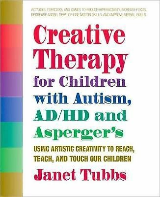 Creative Therapy for Children with Autism, Add, and Asperger's : Using...