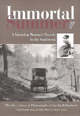 Immortal Summer : A Victorian Woman's Travels in the Southwest - The 1897...