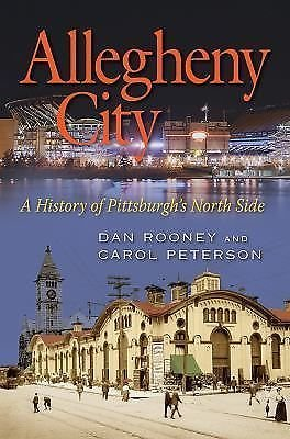 Allegheny City : A History of Pittsburgh's North Side by Carol Peterson and...