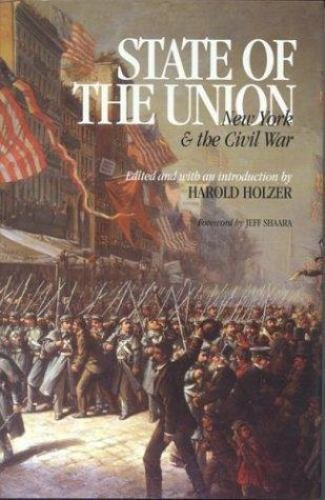 The North's Civil War: State of the Union : New York and the Civil War No. 17...