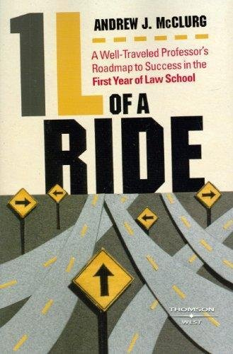 1L of a Ride : A Well-Traveled Professor's Roadmap to Success in the First...