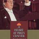 A Heart at Fire's Center : The Life and Music of Bernard Herrmann by Steven...