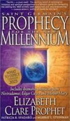 Saint Germain's Prophecy for the New Millennium : Includes Dramatic...