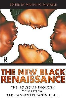 The New Black Renaissance : The Souls Anthology of Critical African-American...