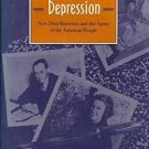 In the Eye of the Great Depression : New Deal Reporters and the Agony of the...