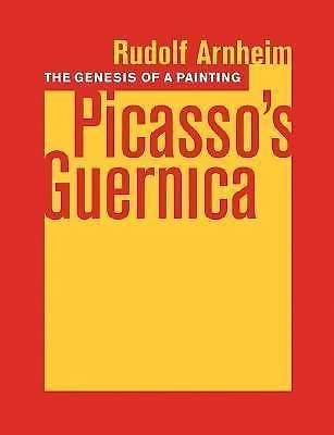 The Genesis of a Painting : Picasso's Guernica by Rudolf Arnheim (2006,...