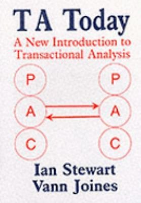 T A Today : A New Introduction to Transactional Analysis by Vann Joines and...
