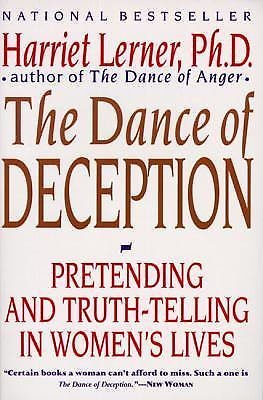 Dance of Deception : Pretending and Truth-Telling in Women's Lives by Har...