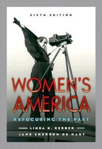 Women's America : Refocusing the Past by Linda K. Kerber, Jane Sherron DeHart...