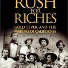 Rush for Riches - Gold Fever and the Making of California by J. S. Holliday...