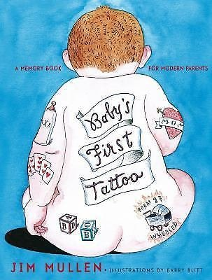 Baby's First Tattoo : A Memory Book for Modern Parents by Barry Blitt and Jim...