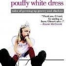 Hypocrite in a Pouffy White Dress : Tales of Growing up Groovy and Clueless...