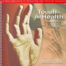 Touch for Health : A New Approach to Restoring Our Natural Energies by John...