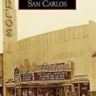 Images of America: San Carlos by Nicholas A. Veronico and Betty S. Veronico...