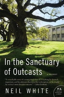 P. S.: In the Sanctuary of Outcasts : A Memoir by Neil White (2010, Paperback)