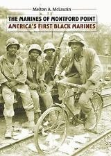 The Marines of Montford Point : America's First Black Marines by Melton A....