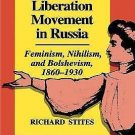 The Women's Liberation Movement in Russia : Feminism, Nihilsm, and...