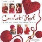 Crochet Red : Crocheting for Women's Heart Health by Laura Zander (2014,...